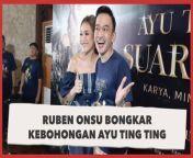 Tahan Tangis, Ruben Onsu Bongkar Kebohongan Ayu Ting Ting<br/><br/><br/>Ruben Onsu membongkar kebohongan Ayu Ting Ting. Suami Sarwendah ini menuturkan, sang biduan kerap menutupi kesedihan.<br/>Ayu Ting Ting hampir selalu terlihat bahagia. Gelak tawanya hadir saat membawakan acara bersama Ruben Onsu di salah satu stasiun televisi.<br/><br/>Namun jauh di dasar hati, pelantun Alamat Palsu kerap bersedih. Apalagi dengan pemberitaan miring soal dirinya. Selengkapnya dalam video ini.<br/><br/>Link terkait: https://www.suara.com/entertainment/2021/08/16/075452/tahan-tangis-ruben-onsu-bongkar-kebohongan-ayu-ting-ting?page=1<br/><br/>#AyuTingTing #RubenOnsu<br/><br/>Pengisi Suara/Video Editor: Lintang/Eko Hendra<br/>===================================<br/>Homepage: https://www.suara.com<br/>Facebook Fan Page: https://www.facebook.com/suaradotcom<br/>Instagram:https://www.instagram.com/suaradotcom/<br/>Twitter:https://twitter.com/suaradotcomsuaradotcom<br/>