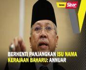 Berhenti panjangkan isu nama kerajaan baharu: Annuar<br/><br/>BERITA SEMASA 31 OGOS 2021<br/><br/>Menteri Komunikasi dan Multimedia, Tan Sri Annuar Musa menyeru supaya berhenti memanjangkan isu nama kerajaan baharu di bawah pimpinan Perdana Menteri, Datuk Seri Ismail Sabri Yaakob.<br/><br/>Muzik: www.bensound.com<br/><br/>#BeritaSemasa #Politik #KerajaanBaharu #SinarHarian<br/>