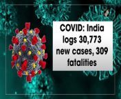 India reported 30,773 new Covid-19 cases and 309 deaths in the last 24 hours. 38,945 recovered in the same duration. <br/><br/>India has 3,32,158 active cases of Covid as of today. <br/><br/>Kerala recorded 19,325 Covid cases and 143 deaths in the past 24 hours.